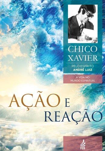 Ação e Reação (A Vida no Mundo Espiritual) (Portuguese Edition)