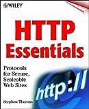 Telecharger Livres HTTP Essentials Protocols for Secure Scaleable Web Sites by Stephen A Thomas 2001 03 08 (PDF,EPUB,MOBI) gratuits en Francaise