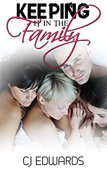 Keeping It In The Family: Sex with mum and daughter (Salesman Sex Book 2) (English Edition) par [Edwards, C J]