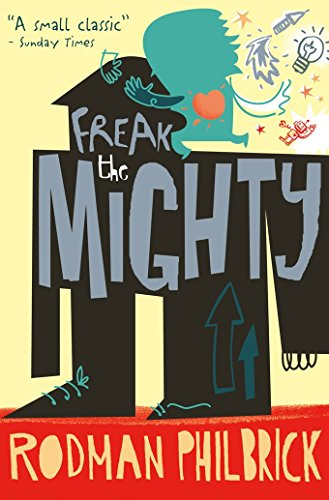 Freak the Mighty. Rodman Philbrick by W. R. Philbrick (Large Print, 5 Sep 2000) Paperback