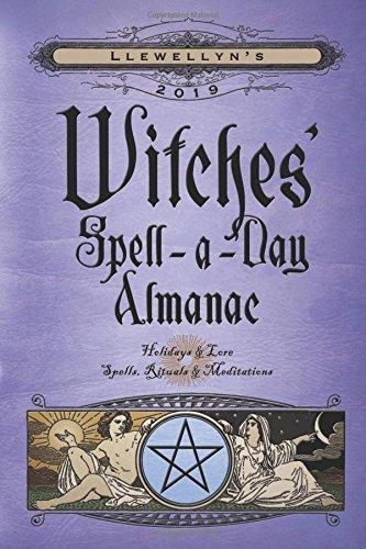 Llewellyn's 2019 Witches' Spell-A-Day Almanac por Llewellyn