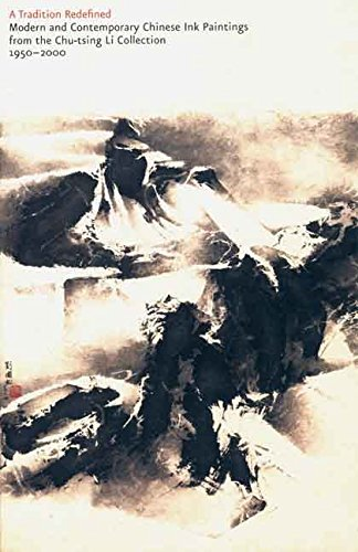 [(A Tradition Redefined : Modern and Contemporary Chinese Ink Paintings from the Chu-Tsing Li Collection, 1950-2000)] [Edited by Robert D. Mowry ] published on (January, 2008)