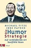 Die Humor-Strategie. Auf verblüffende Art Konflikte lösen