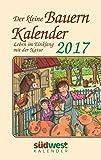Der kleine Bauernkalender 2017 Taschenkalender: Leben im Einklang mit der Natur