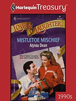 Mistletoe Mischief (Love and Laughter) de [Dean, Alyssa]