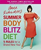 Anna Richardson's Summer Body Blitz Diet: Five Rules for a Brand New You