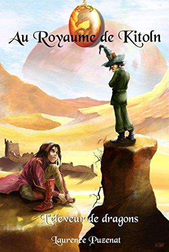 Au Royaume de Kitoln - L'éleveur de Dragons par Laurence Puzenat