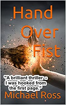 HAND OVER FIST Out Of Hand Series Book 1 by [Ross, Michael]