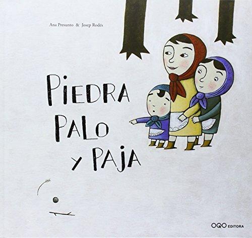 Portada del libro Piedra, Palo Y Paja/ Stone, Stick and Straw (Coleccion O) (Spanish Edition) by Presunto, Ana (2006) Hardcover