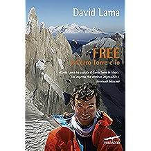 Free: Il Cerro Torre e io (Italian Edition)