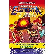 Crónicas de Elementia 3. El mensaje de Herobrine: Una aventura no oficial de Minecraft