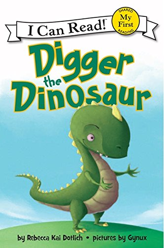 Digger the Dinosaur (I Can Read) por Rebecca Dotlich