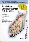 Fit bleiben und älter werden mit Diabetes: Strukturiertes Schulungsprogramm SGS für Typ-2- Diabetiker im höheren Lebensalter, die Insulin spritzen Leitfaden inkl. Schulungsmaterial auf CD