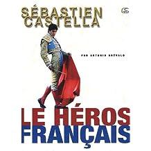 Sébastien Castella : Le héros français