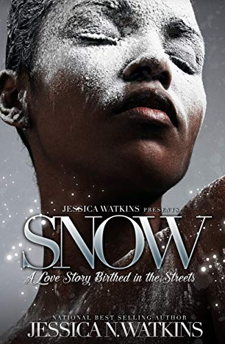Snow: A Love Story Birthed In The Streets (English Edition) -