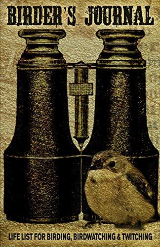 Birder's Journal: Life List for Birding, Birdwatching & Twitching: Pocket Size Bird Journal Notebook & Bird Watching Log Book (North American Birder Gift Ideas, Band 1) -