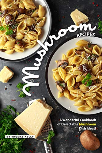 Mushroom Recipes: A Wonderful Cookbook of Delectable Mushroom Dish Ideas! (English Edition) Gold Cream Soup Bowl