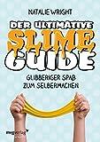 Der ultimative Slime-Guide: Glibberiger Spaß zum Selbermachen