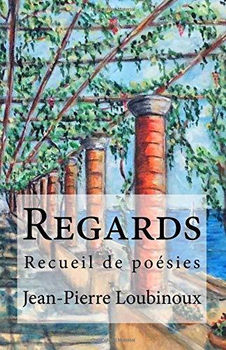 Regards: Recueil de poesies por Jean-Pierre Loubinoux