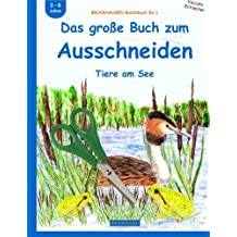 BROCKHAUSEN Bastelbuch Bd.1: Das große Buch zum Ausschneiden: Tiere am See (Kleinste Entdecker)