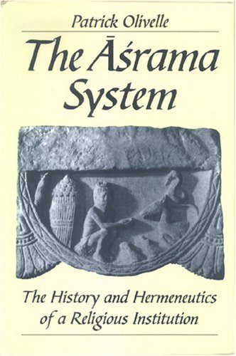 The Asrama System: The History and Hermeneutics Of A Religious Institution by Patrick Olivelle (2004-09-30)