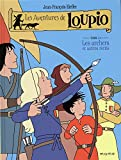 Les Aventures de Loupio, Tome 11 - Les archers et autres récits