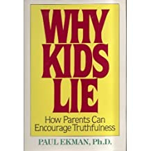 Why Kids Lie: How Parents Can Encourage Truthfulness by Paul Ekman (1989-09-01)
