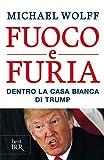 Best Libri Di 2010s - Fuoco e furia. Dentro la Casa Bianca di Review