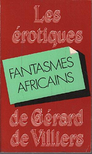 Fantasmes africains (Les Erotiques de Gérard de Villiers)