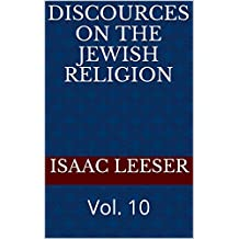 Discources on the Jewish Religion: Vol. 10 (English Edition)