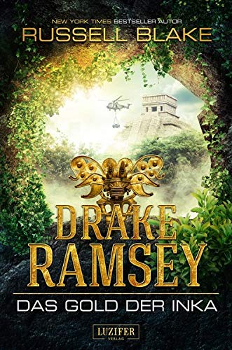 Drake Twist (DAS GOLD DER INKA (Drake Ramsey): Thriller, Abenteuer)