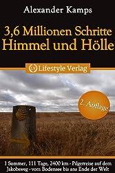 3,6 Millionen Schritte Himmel & Hölle - Pilgerreise auf dem Jakobsweg