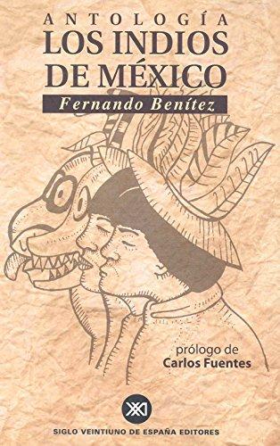 Los indios de México: Antología
