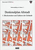 Denkmalplan Altstadt: 1: Blockstruktur und Äusseres der Gebäude (Denkmalpflege in Lübeck) -