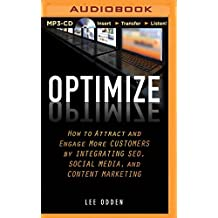 Optimize: How to Attract and Engage More Customers by Integrating SEO, Social Media, and Content Marketing by Lee Odden (2015-06-16)
