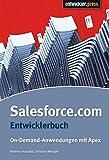Salesforce.com Entwicklerhandbuch. On-Demand-Anwendungen mit Apex