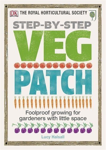 RHS Step-by-Step Veg Patch by Lucy Halsall (2012-03-01)