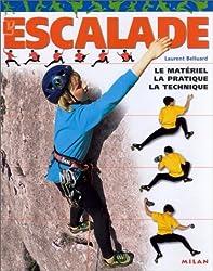L'Escalade : Le Matériel - La Technique - La Pratique