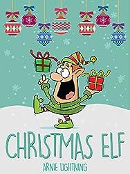 Books for Kids: CHRISTMAS ELF (Children Christmas Books - Bedtime Stories): Christmas Stories for Kids, Funny Christmas Jokes, and More! (English Edition)