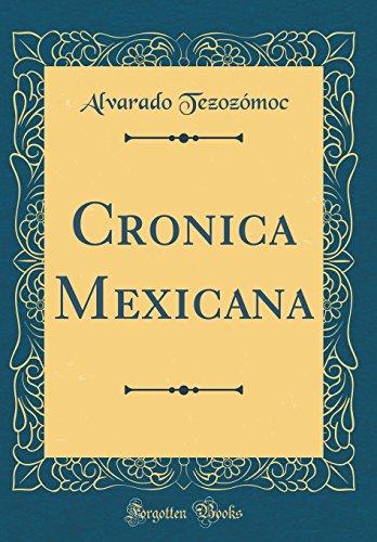 Descargar Libro Cronica Mexicana (Classic Reprint) de Alvarado Tezozómoc