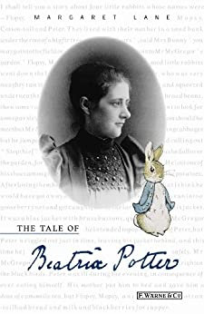 The Tale of Beatrix Potter: A Biography by [Lane, Margaret]