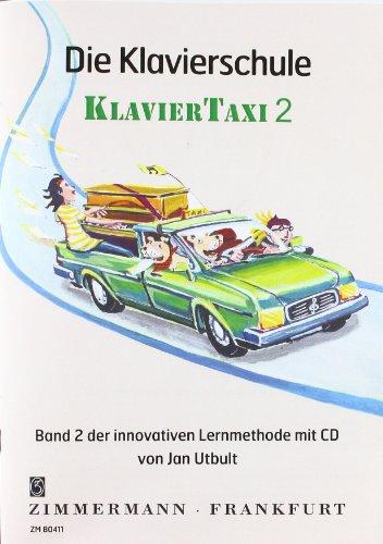 Die Klavierschule: Klaviertaxi. Band 2. Klavier. Ausgabe mit CD.