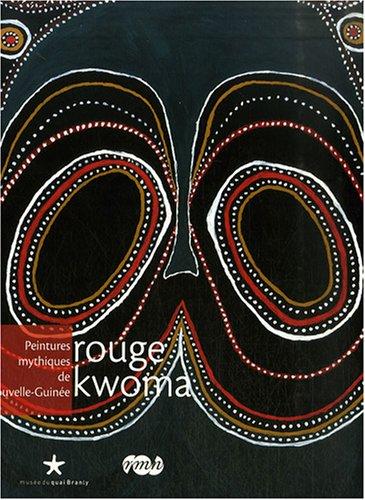 Rouge kwoma : Peintures mythiques de Nouvelle-Guinée par Maxime Rovere