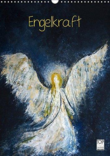 Engelkraft (Wandkalender 2017 DIN A3 hoch): 13 gemalte Engel, die einen im Innersten berühren. (Monatskalender, 14 Seiten) (CALVENDO Kunst)