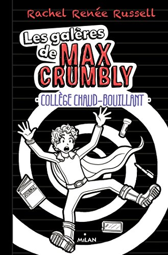 Les galères de Max Crumbly, Tome 02: Collège chaud-bouillant