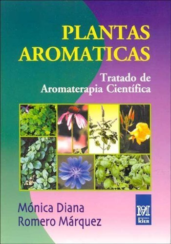 Plantas aromaticas/ Aromatic Plants: Tratado De Aromaterapia Cientifica (Medicina) (Spanish Edition) by Marquez, Monica D. Romero (2004) Paperback