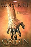 Wolverine: Origin (Wolverine (Marvel Hardcover))