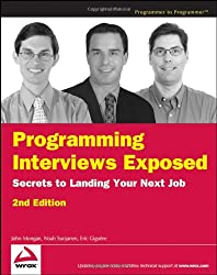 Programming Interviews Exposed: Secrets to Landing Your Next Job (Programmer to Programmer)