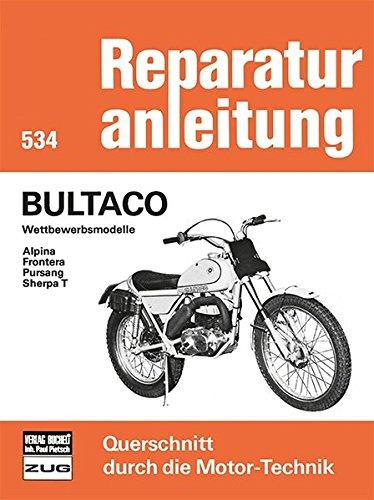 Bultaco Wettbewerbsmodelle  Alpina/Frontera/Pursang/Sherpa T (Reparaturanleitungen) (Bultaco Motorräder)