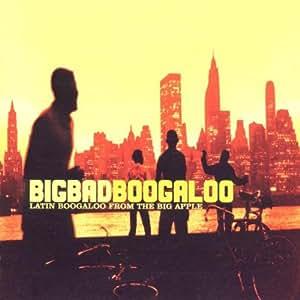 Bigbadboogaloo: Latin Boogaloo from the Big Apple
